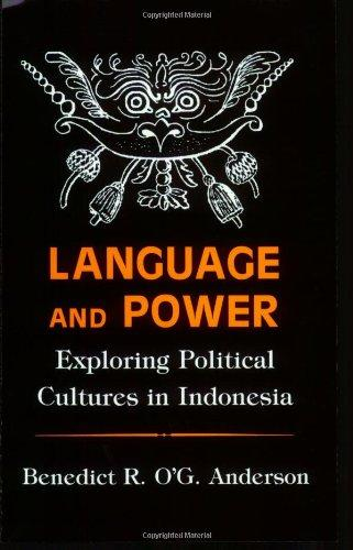 Language and Power: Exploring Political Cultures in Indonesia (The Wilder House Series in Politics, History and Culture)