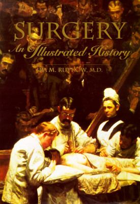 Surgery: An Illustrated History