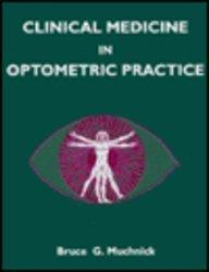 Clinical Medicine In Optometric Practice, 1e