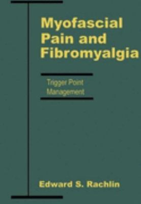 Myofascial Pain and Fibromyalgia Trigger Point Management