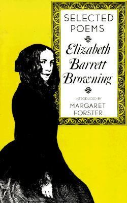 Elizabeth Barrett Browning Selected Poems