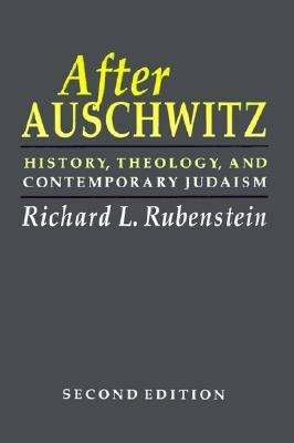After Auschwitz History, Theology, and Contemporary Judaism
