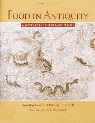 Food in Antiquity A Survey of the Diet of Early Peoples