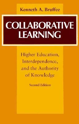 Collaborative Learning Higher Education, Interdependence, and the Authority of Knowledge