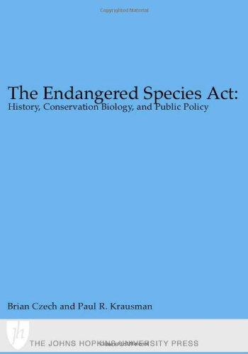 The Endangered Species Act: : History, Conservation, Biology, and Public Policy