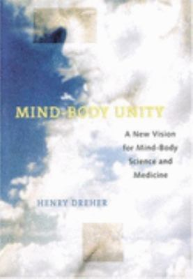 Mind-Body Unity A New Vision for Mind-Body Science and Medicine