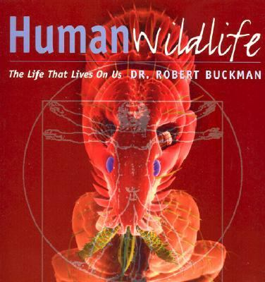 Human Wildlife The Life That Lives on Us