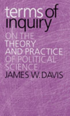 Terms Of Inquiry On The Theory And Practice Of Political Science