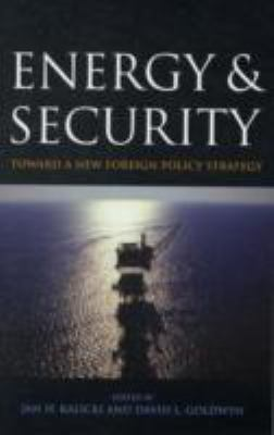 Energy And Security Toward A New Foreign Policy Strategy - Kalicki, Jan H., Goldwyn, David L. pdf epub