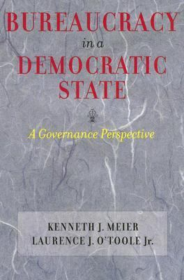 Bureaucracy in a Democratic State A Governance Perspective
