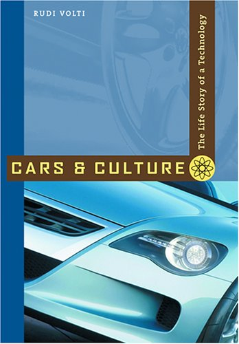 Cars And Culture The Life Story of a Technology