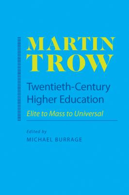 Twentieth-Century Higher Education: Elite to Mass to Universal