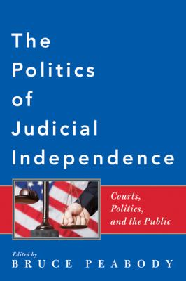 Politics of Judicial Independence : Courts, Politics, and the Public