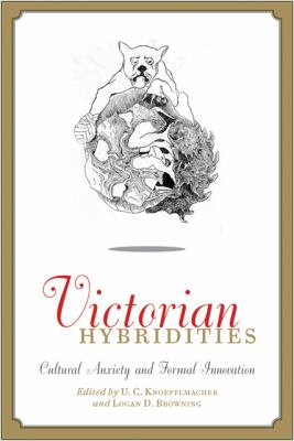 Victorian Hybridities : Cultural Anxiety and Formal Innovation