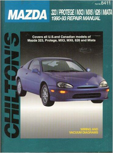 Chilton's Mazda: 323/Protege/Mx3/Mx6/626/Miata : 1990-93 Repair Manual/Part No 8411 (Total Car Care)