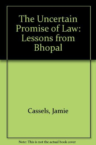The Uncertain Promise of Law: Lessons from Bhopal