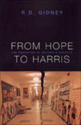 From Hope to Harris The Reshaping of Ontario's Schools