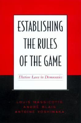 Establishing the Rules of the Game Election Laws in Democracies