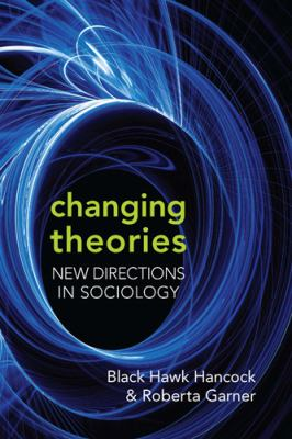 Changing Theories: New Directions in Sociology