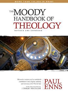 The Moody Handbook of Theology, Revised and Expanded