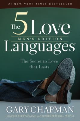 The 5 Love Languages Men's Edition: The Secret to Love That Lasts