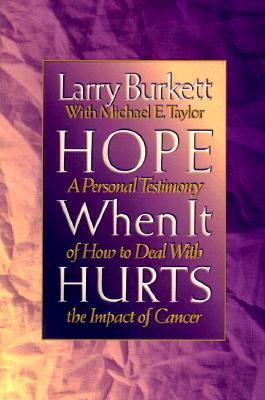 Hope When It Hurts A Personal Testimony of How to Deal With the Impact of Cancer