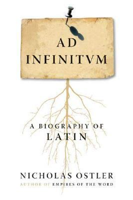 Ad Infinitum A Biography of Latin