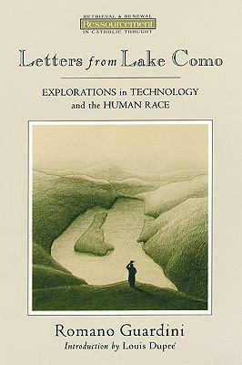 Letters from Lake Como: Explorations in Technology and the Human Race - Romano Guardini - Paperback