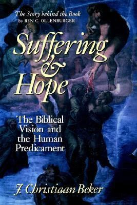 Suffering and Hope The Biblical Vision and the Human Predicament
