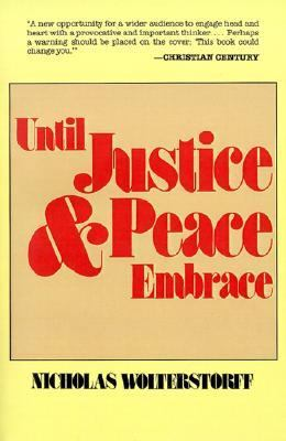 Until Justice and Peace Embrace The Kuyper Lectures for 1981 Delivered at the Free University of Amsterdam