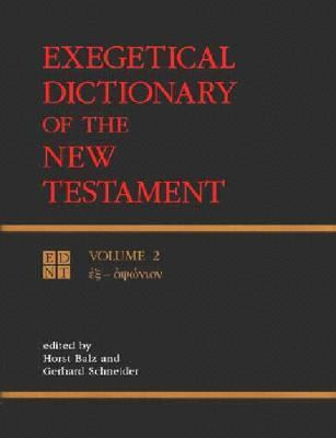 Exegetical Dictionary of the New Testament, Vol. 2 - Horst Robert Balz - Hardcover