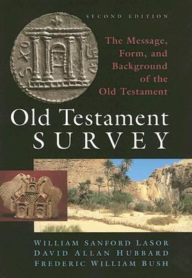 Old Testament Survey The Message, Form, and Background of the Old Testament