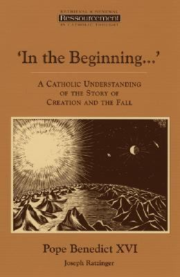 In the Beginning... A Catholic Understanding of the Story of Creation and the Fall