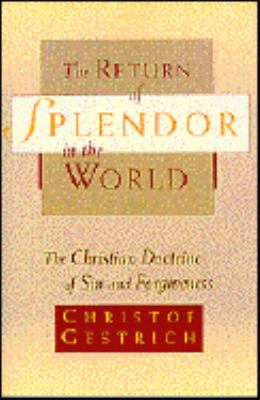 Return to Splendor in the World: The Christian Doctrine of Sin and Forgiveness