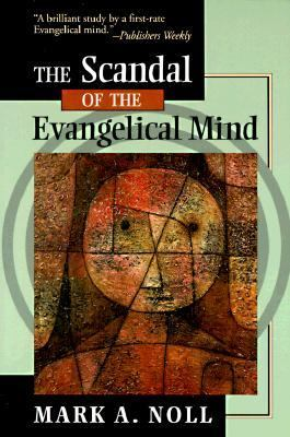 Scandal of the Evangelical Mind