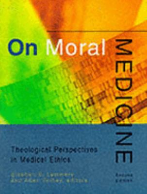 On Moral Medicine Theological Perspectives in Medical Ethics
