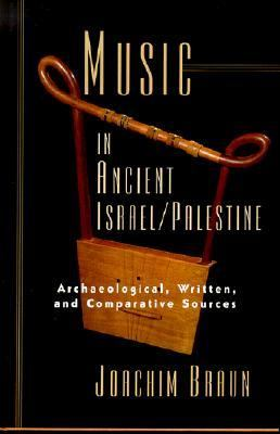 Music in Ancient Israel/Palestine Archaeological, Written, and Comparative Sources