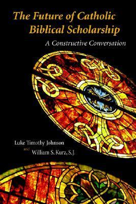Future of Catholic Biblical Scholarship A Constructive Conversation