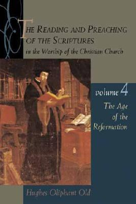Reading and Preaching of the Scriptures in the Worship of the Christian Church The Age of the Reformation
