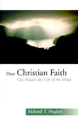 How Christian Faith Can Sustain the Life of the Mind