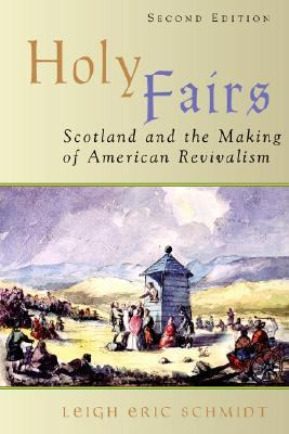 Holy Fairs Scotland and the Making of American Revivalism
