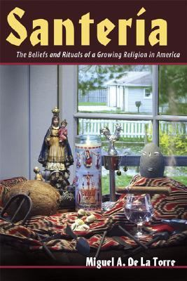 Santeria The Beliefs And Rituals Of A Growing Religion In America.