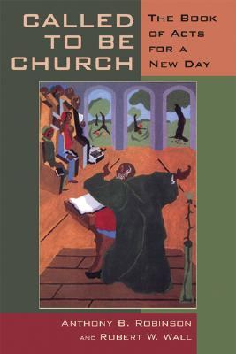 Called to Be Church The Book of Acts for a New Day