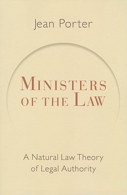 Ministers of the Law : A Natural Law Theory of Legal Authority