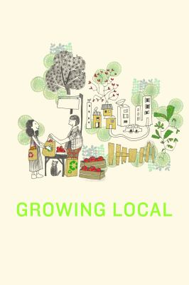 Growing Local : Case Studies on Local Food Supply Chains