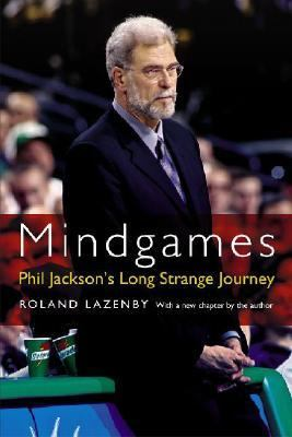 Mindgames Phil Jackson's Long Strange Journey