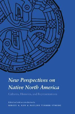 New Perspectives on Native North America Cultures, Histories, And Representations
