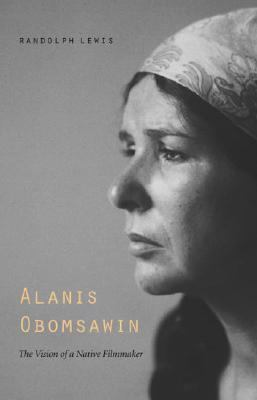 Alanis Obomsawin The Vision of a Native Filmmaker