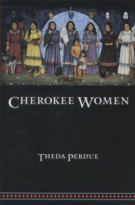 Cherokee Women Gender and Culture Change, 1700-1835