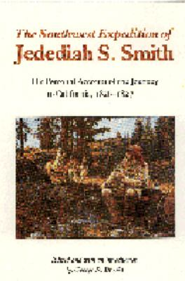 Southwest Expedition of Jedediah Smith: His Personal Account of the Journey to California, 1826-1827 - George R. Brooks - Paperback - REPRINT